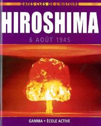 Hiroshima : 6 août 1945