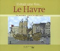 Il était une fois... Le Havre