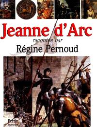 Jeanne d'Arc racontée par Régine Pernoud