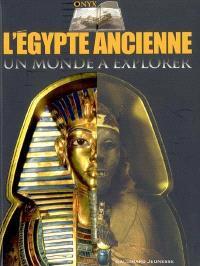 L'Egypte ancienne : un monde à explorer