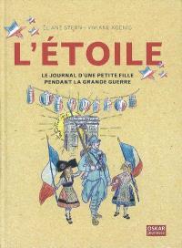 L'Etoile : journal d'une petite fille pendant la Grande Guerre