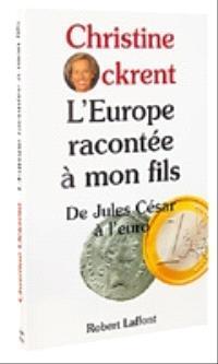 L'Europe racontée à mon fils : de Jules César à l'euro