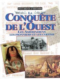 La conquête de l'Ouest : les Amérindiens, les pionniers et les colons
