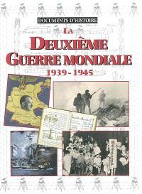 La Deuxième Guerre mondiale, 1939-1945