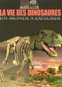 La vie des dinosaures : un monde à explorer