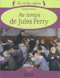 La vie des écoliers au temps de Jules Ferry