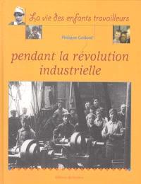 La vie des enfants travailleurs pendant la révolution industrielle