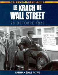 Le krach de Wall Street : 29 octobre 1929