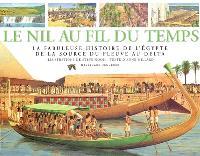 Le Nil au fil du temps : la fabuleuse histoire de l'Egypte de la source du fleuve au delta