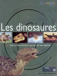 Les dinosaures : avec un site exclusif et plus de 150 liens Internet