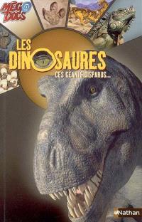 Les dinosaures : ces géants disparus...