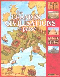 Les grandes civilisations du passé