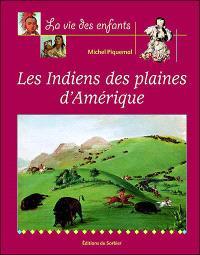 Les Indiens des plaines d'Amérique