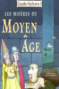 Les misères du Moyen Âge