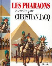 Les pharaons racontés par Christian Jacq