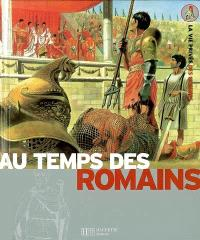 Les Romains : de la guerre des Gaules à l'apogée de l'Empire