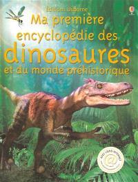 Ma première encyclopédie des dinosaures et du monde préhistorique