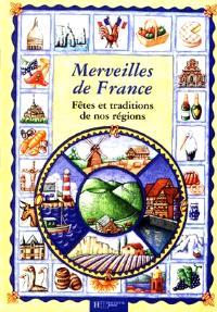 Merveilles de France : fêtes et traditions de nos régions