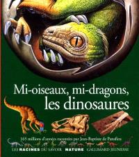 Mi-oiseaux, mi-dragons, les dinosaures