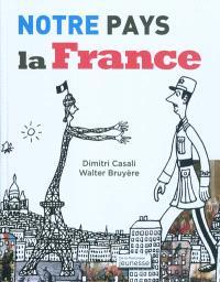 Notre pays la France