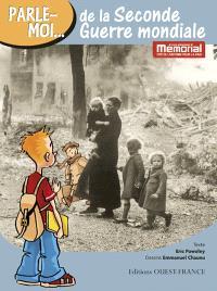 Parle-moi de la Seconde Guerre mondiale