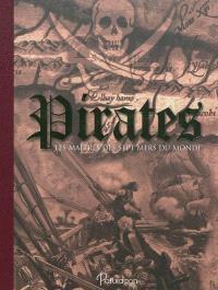 Pirates : les maîtres des sept mers du monde