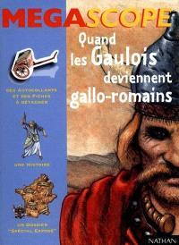 Quand les Gaulois deviennent Gallo-Romains