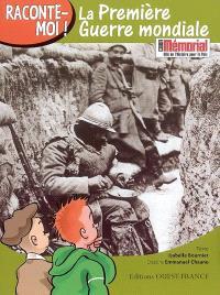 Raconte-moi la Première Guerre mondiale