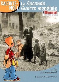 Raconte-moi la Seconde Guerre mondiale