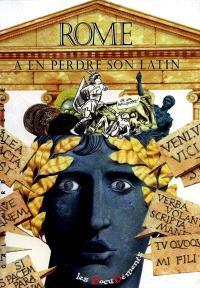 Rome, à en perdre son latin