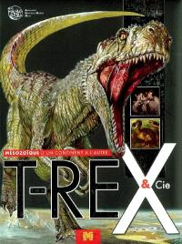 T.rex et cie : mésozoïque, d'un continent à l'autre