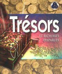 Trésors et richesses disparues
