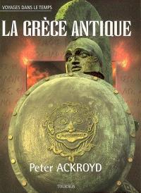 Voyages dans le temps. Volume 2006, La Grèce antique