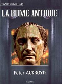 Voyages dans le temps. Volume 2006, La Rome antique