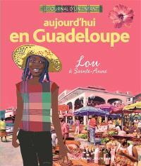 Aujourd'hui en Guadeloupe : Lou à Sainte-Anne