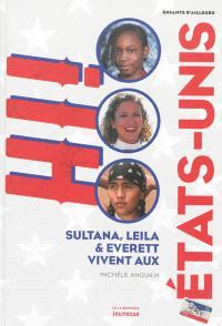 Sultana, Leila et Everett vivent aux Etats-Unis