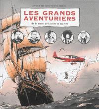Les grands aventuriers : de la terre, de la mer et du ciel