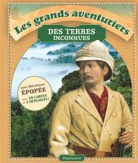 Les grands aventuriers des terres inconnues : Lewis et Clark, Livingstone et Stanley, Burke et Wills, Amundsen et Scott