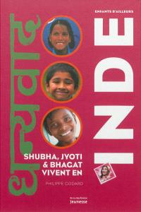 Shubha, Jyoti & Bhagat vivent en Inde