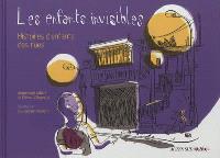 Les enfants invisibles : histoires d'enfants des rues