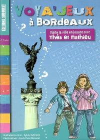 Voya'jeux à Bordeaux : visite la ville en jouant avec Théa et Mathieu