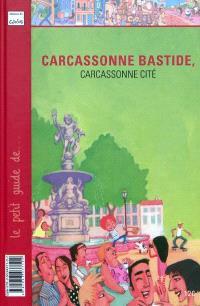 Carcassonne bastide, Carcassonne cité
