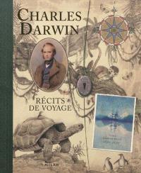 Charles Darwin, récits de voyage : les pays les plus visités au cours du voyage autour du monde du HMS Beagle sous le commandement du capitaine Fitzroy, Marine nationale