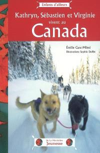 Kathryn, Sébastien et Virginie vivent au Canada