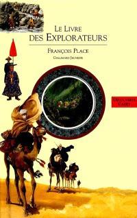 Découverte du monde. Volume 3, Le livre des explorateurs