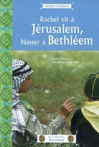Rachel vit à Jérusalem, Nasser à Bethléem