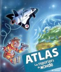 Atlas : les reporters du monde