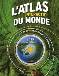 L'atlas interactif du monde : avec un CD-ROM de 47 cartes à compléter