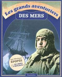 Les grands aventuriers des mers : Magellan, Cook, Shackleton, Heyerdahl, Chichester