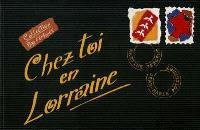 Chez toi en Lorraine